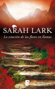 La estación de las flores en llamas – Sarah Lark [ePub & Kindle]