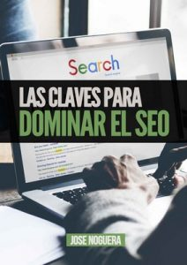 Las claves para dominar el SEO: Todo lo que has de saber para posicionar una web en Google (Marketing Online nº 3) – José Noguera [ePub & Kindle]