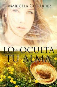Lo Que Oculta Tu Alma – Maricela Gutiérrez [ePub & Kindle]
