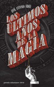 Los Últimos Años De La Magia – José Antonio Fideu [ePub & Kindle]