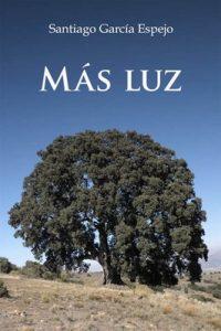 Más luz – Santiago García Espejo [ePub & Kindle]