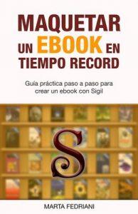 Maquetar un eBook en tiempo record: Incluye plantilla profesional y curso de regalo – Marta Fedriani [ePub & Kindle]
