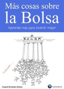 Más cosas sobre la Bolsa: Aprende más para invertir mejor – Gregorio Hernández Jiménez [ePub & Kindle]