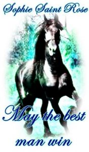 May the best man win – Sophie Saint Rose [English] [ePub & Kindle]