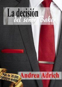 N°3 La decisión del señor Baker (Trilogía El Señor Baker) – Andrea Adrich [ePub & Kindle]