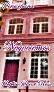 Negociemos – Sophie Saint Rose [ePub & Kindle]