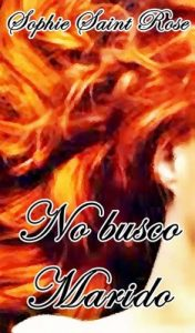 No busco marido – Sophie Saint Rose [ePub & Kindle]