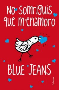 No somriguis que m'enamoro – Blue Jeans [ePub & Kindle] [Catalán]