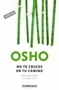 No te cruces en tu camino: No puedes evitar ser quien eres – Osho [ePub & Kindle]