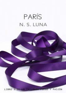 París (Trilogía Fuego y Pasión nº 3) – N. S. Luna [ePub & Kindle]
