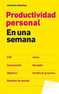 Productividad personal en una semana – Jerónimo Sánchez [ePub & Kindle]