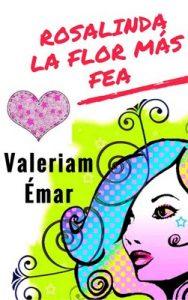 Rosalinda, la flor más fea – Valeriam Émar [ePub & Kindle]