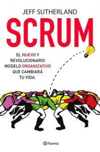 Scrum: El nuevo y revolucionario modelo organizativo que cambiará tu vida – Jeff Sutherland [ePub & Kindle]