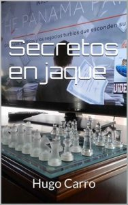 Secretos en jaque: Escándalos sobre filtraciones e informantes – Hugo Carro [ePub & Kindle]