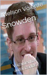 Snowden: Vazamentos autorizados – Nelson Valente [Portuguese] [ePub & Kindle]