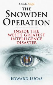 The Snowden Operation: Inside the West's Greatest Intelligence Disaster – Edward Lucas [ePub & Kindle] [English]