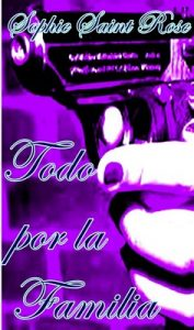 Todo por la familia – Sophie Saint Rose [ePub & Kindle]