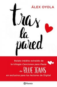 Tras la pared (Canciones para Paula 0.5) – Blue Jeans [ePub & Kindle]