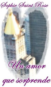 Un amor que sorprende – Sophie Saint Rose [ePub & Kindle]