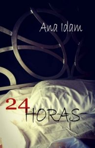 24 Horas – Ana Idam [ePub & Kindle]