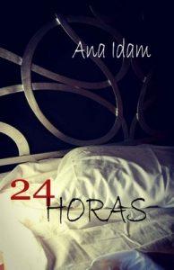 24 Horas – Ana Idam [ePub & Kindle]