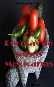 25 Recetas de Salsas Mexicanas (Cocina para Todos nº 1) – Alberto Villegas [ePub & Kindle]