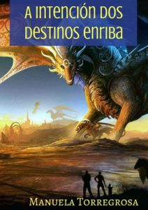 A intención dos destinos enriba – Manuela Torregrosa [ePub & Kindle] [Galician]