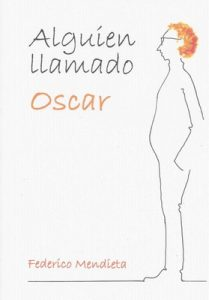 Alguien llamado Oscar – Federico Mendieta Echevarria [ePub & Kindle]