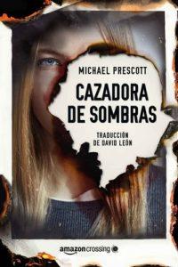 Cazadora de sombras – Michael Prescott [ePub & Kindle]