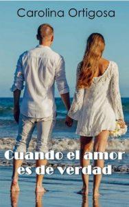 Cuando el amor es de verdad – Carolina Ortigosa [ePub & Kindle]