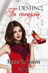 Destino tu corazón – Rose B. Loren [ePub & Kindle]