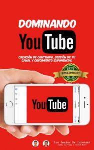 Dominando Youtube: Creación de contenido, Gestión de tu canal y crecimiento exponencial – Justo Serrano, César Miró [ePub & Kindle]