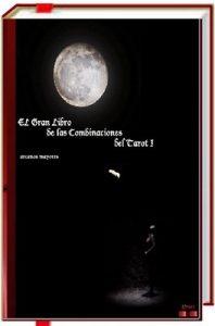 El Gran Libro de las Combinaciones del Tarot I – 2ª Edición.: Arcanos mayores con menores – Efrael [ePub & Kindle]