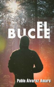 El bucle – Pablo Alvarez Amaro [ePub & Kindle]