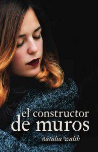 El constructor de muros – Natalia Walsh [ePub & Kindle]