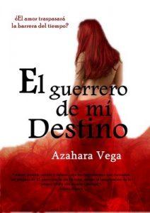 El guerrero de mi destino – Azahara Vega [ePub & Kindle]