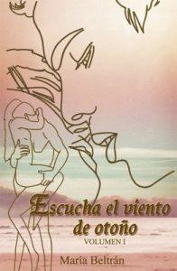Escucha el viento de otoño – Volumen I – María Beltrán [ePub & Kindle]