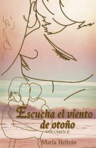 Escucha el viento de otoño – Volumen II – María Beltrán [ePub & Kindle]
