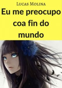 Eu me preocupo coa fin do mundo – Lucas Molina [ePub & Kindle] [Galician]