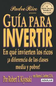 Guía para invertir – Robert T. Kiyosaki [ePub & Kindle]