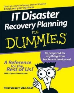 IT Disaster Recovery Planning for Dummies – Peter Gregory [PDF] [English]