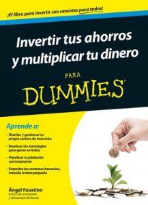 Invertir tus ahorros y multiplicar tu dinero para Dummies – Ángel Faustino [ePub & Kindle]