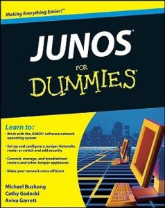 JUNOS for Dummies – Michael Bushong, Cathy Gadecki, Aviva Garrett [PDF] [English]