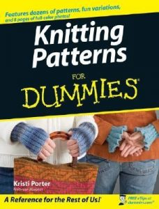 Knitting Patterns for Dummies – Kristi Porter [PDF] [English]