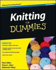 Knitting for Dummies (2nd Edition) – Pam Allen, Tracy L. Barr, Shannon Okey [PDF] [English]