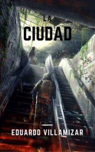 La Ciudad – Eduardo Villamizar [ePub & Kindle]