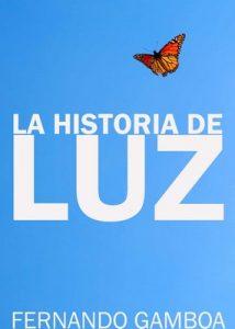 La historia de Luz: El amor no conoce límites – Fernando Gamboa [ePub & Kindle]