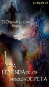 La leyenda de los símbolos de Peta: El origen de la Gran Magia – R Orozco [ePub & Kindle]