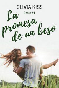 La promesa de un beso (Besos nº 1) – Olivia Kiss [ePub & Kindle]