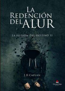 La redención del Alur (La ilusión del destino nº 2) – J.B.Caplan [ePub & Kindle]